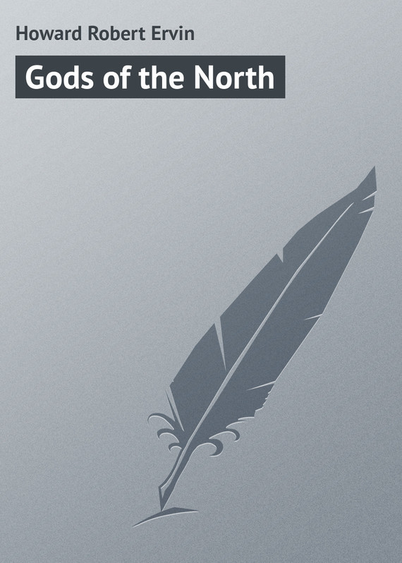 Howard Robert Ervin Gods of the North the scent of the gods paper