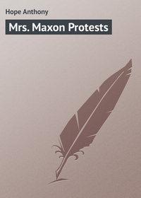 Hope Anthony - Mrs. Maxon Protests