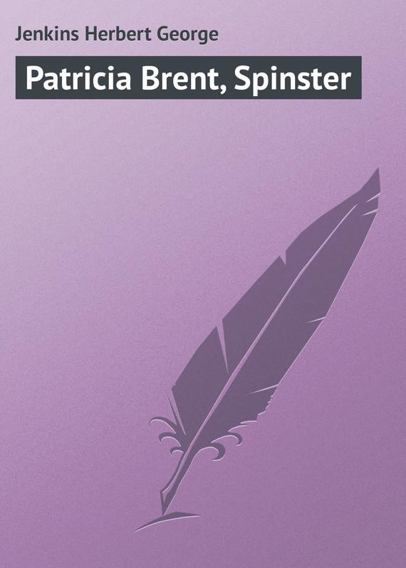 Jenkins Herbert George Patricia Brent, Spinster jenkins paul ka zar
