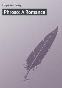 Hope Anthony - Phroso: A Romance