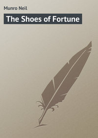Munro Neil - The Shoes of Fortune