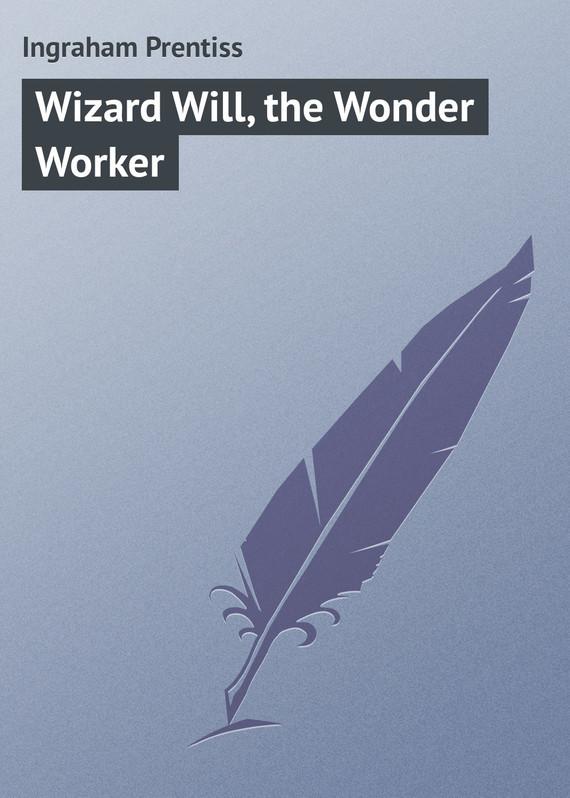 Wizard Will, the Wonder Worker