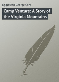 Cary, Eggleston George  - Camp Venture: A Story of the Virginia Mountains