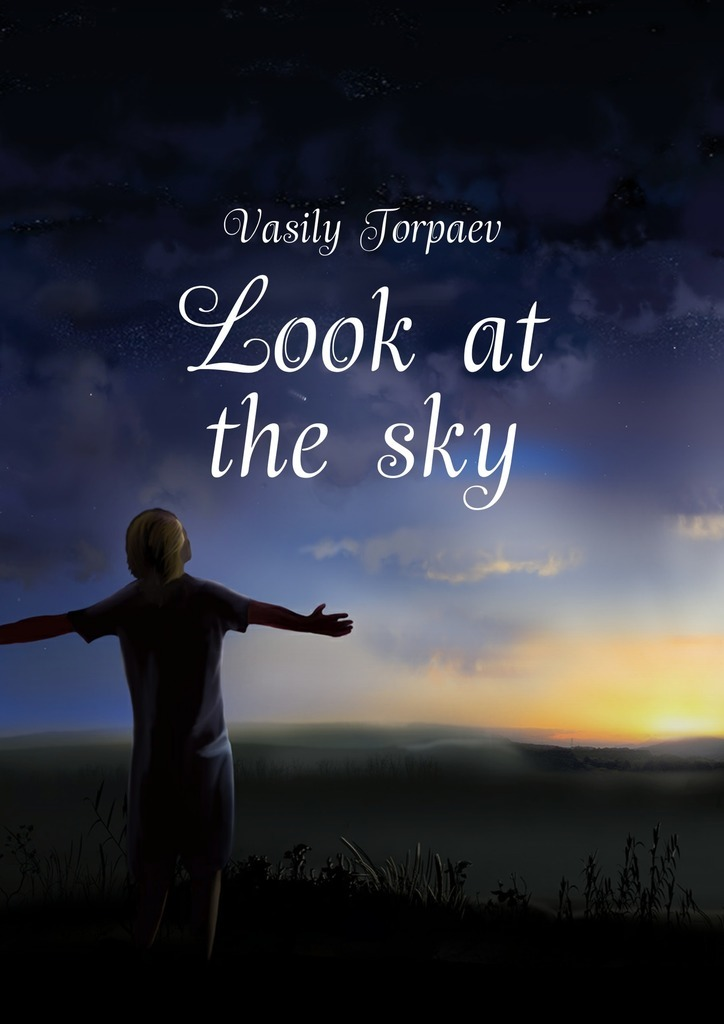 Vasily S. Torpaev Look at the sky a new lease of death