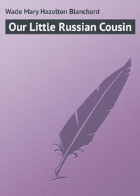 - Our Little Russian Cousin