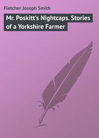 Smith, Fletcher Joseph  - Mr. Poskitt's Nightcaps. Stories of a Yorkshire Farmer