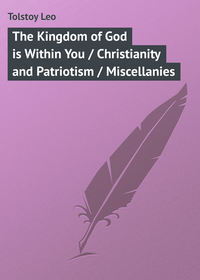 - The Kingdom of God is Within You / Christianity and Patriotism / Miscellanies