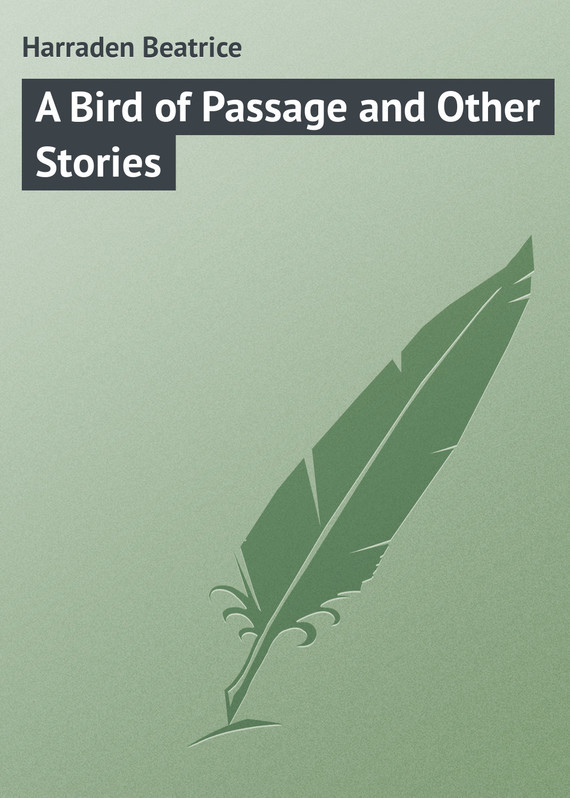Harraden Beatrice A Bird of Passage and Other Stories sarah walker ghosts international troll and other stories