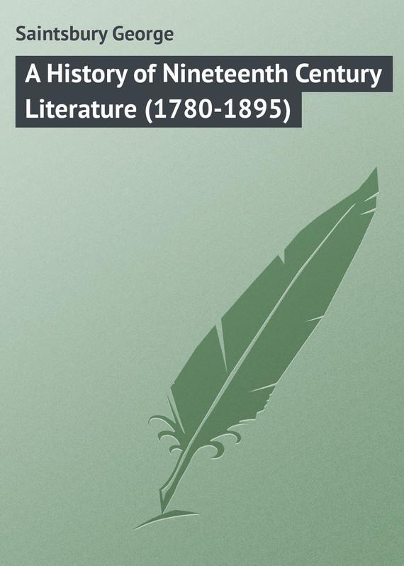 Saintsbury George A History of Nineteenth Century Literature (1780-1895) a history of new zealand literature