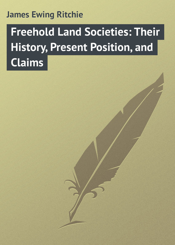 James Ewing Ritchie Freehold Land Societies: Their History, Present Position, and Claims montserrat guibernau belonging solidarity and division in modern societies
