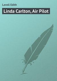 Lavell Edith - Linda Carlton, Air Pilot