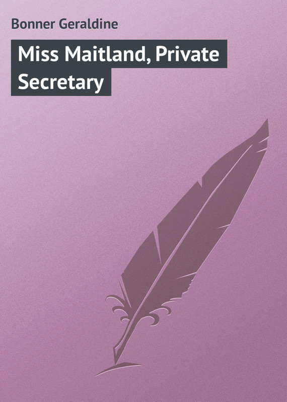 Miss Maitland, Private Secretary