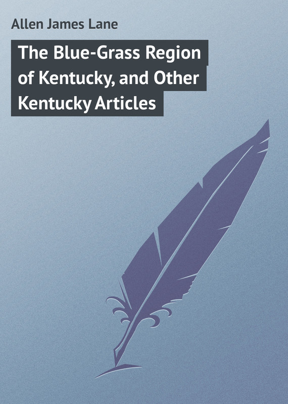 Allen James Lane The Blue-Grass Region of Kentucky, and Other Kentucky Articles neuralgias of the orofacial region