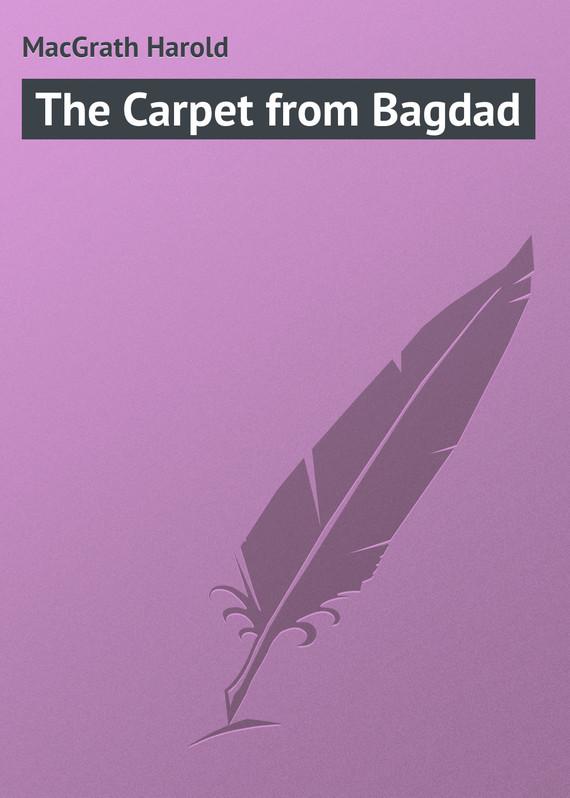 MacGrath Harold The Carpet from Bagdad
