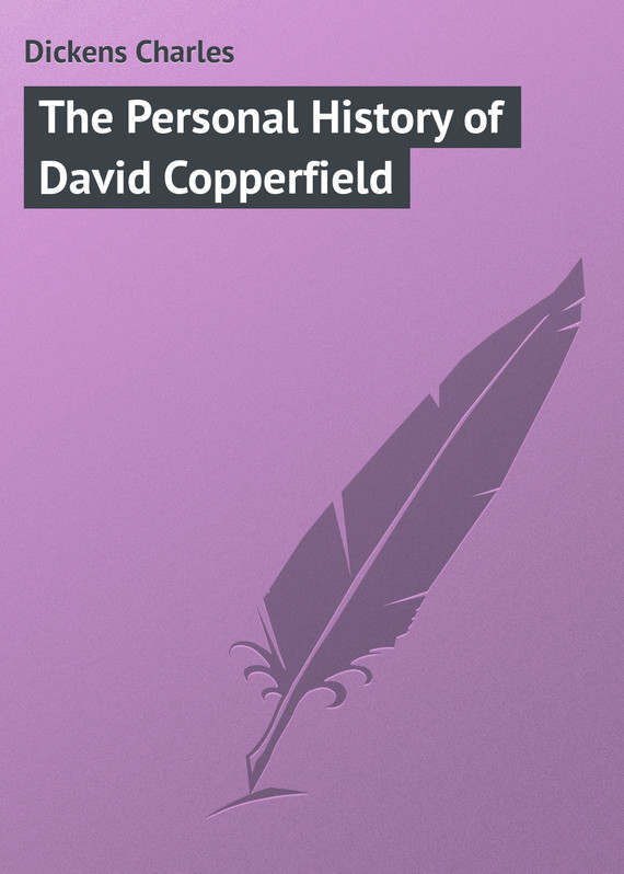 Чарльз Диккенс The Personal History of David Copperfield david jackman the compliance revolution