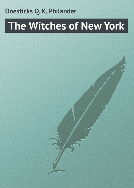 Doesticks Q. K. Philander The Witches of New York witches abroad