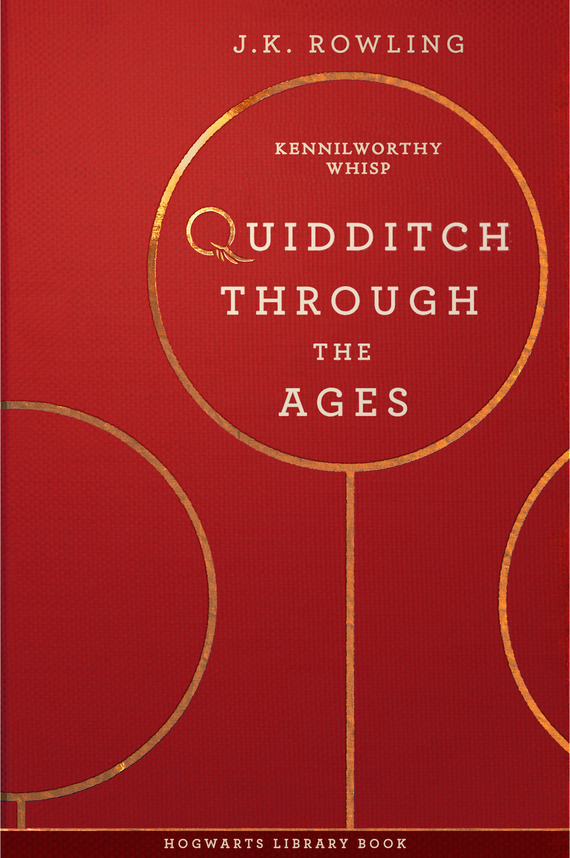 Дж. К. Роулинг Quidditch Through the Ages the wizards of once