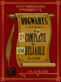 Роулинг, Дж. К.  - Hogwarts: An Incomplete and Unreliable Guide