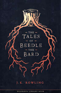 Роулинг, Дж. К.  - The Tales of Beedle the Bard