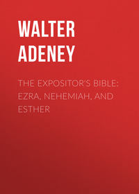 Frederic, Adeney Walter  - The Expositor's Bible: Ezra, Nehemiah, and Esther