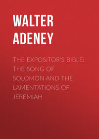 Frederic, Adeney Walter  - The Expositor's Bible: The Song of Solomon and the Lamentations of Jeremiah