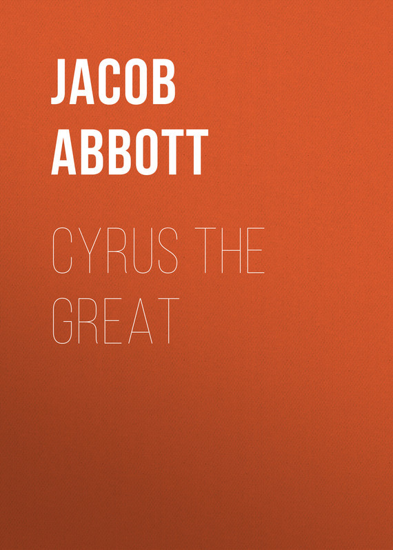 Abbott Jacob. Cyrus the Great