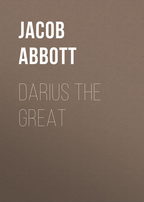 Abbott Jacob. Darius the Great