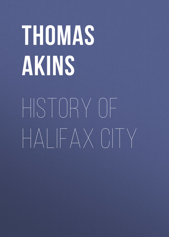 Akins Thomas B. History of Halifax City akins thomas b history of halifax city