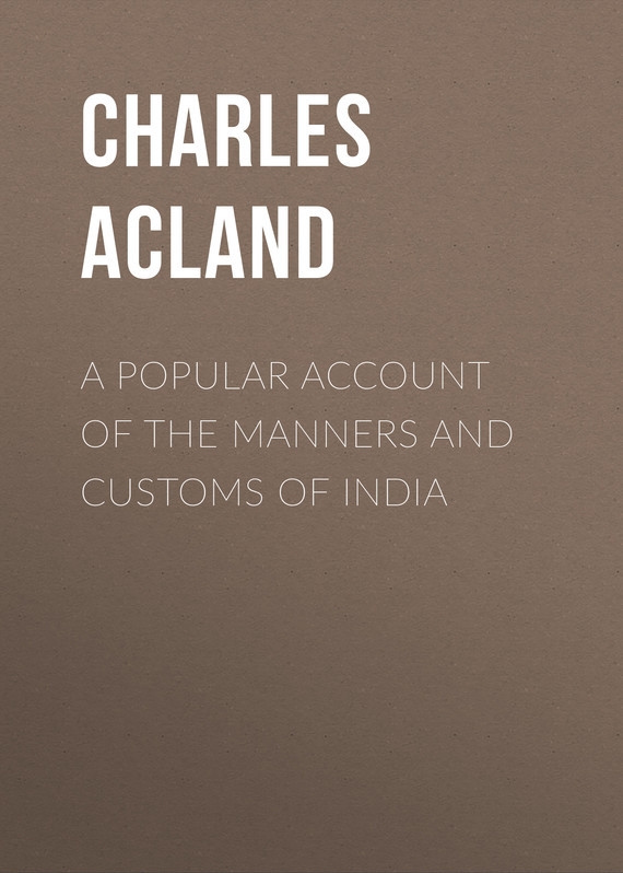 Acland Charles A Popular Account of the Manners and Customs of India french manners