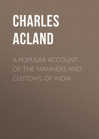 Charles, Acland  - A Popular Account of the Manners and Customs of India