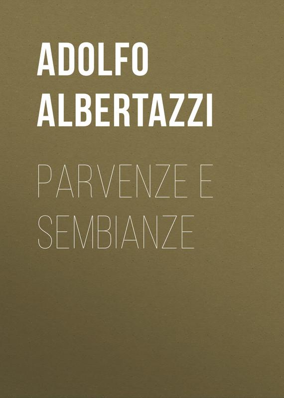 Albertazzi Adolfo Parvenze e sembianze