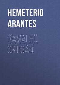 Hemeterio, Arantes  - Ramalho Ortig?o