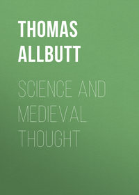 Allbutt Thomas Clifford - Science and Medieval Thought