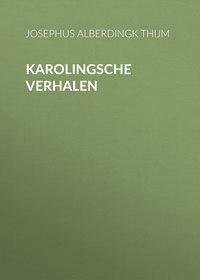 Albertus, Alberdingk Thijm Josephus  - Karolingsche Verhalen