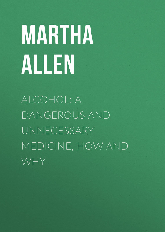 Allen Martha Meir Alcohol: A Dangerous and Unnecessary Medicine, How and Why