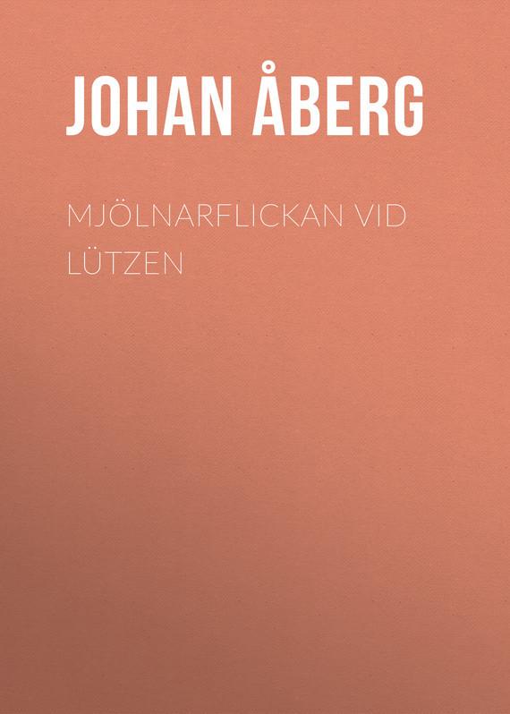 Åberg Johan Olof. Mjölnarflickan vid Lützen