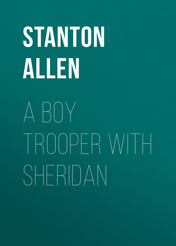 Allen Stanton P. A Boy Trooper With Sheridan stanton c 402 cd