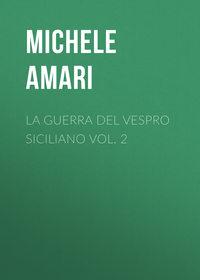 Michele, Amari  - La guerra del Vespro Siciliano vol. 2