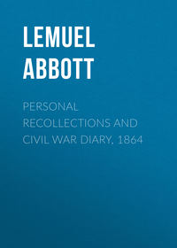 Abijah, Abbott Lemuel  - Personal Recollections and Civil War Diary, 1864