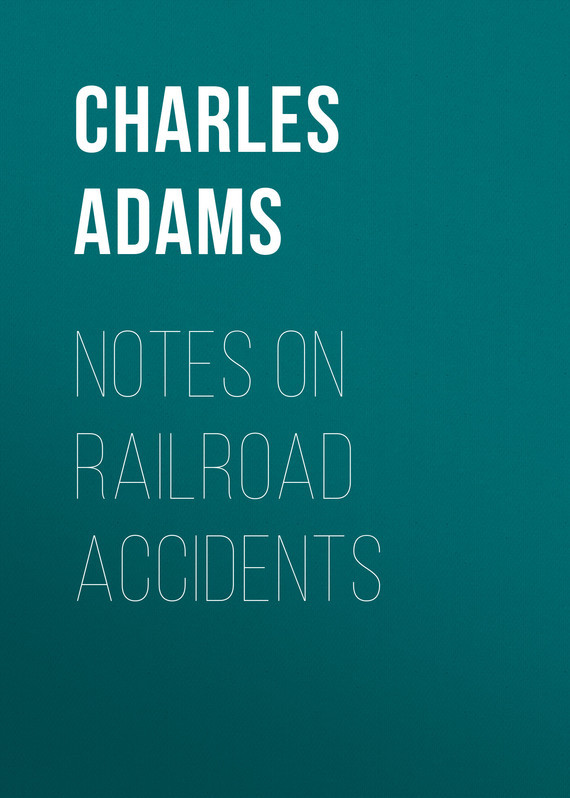 Adams Charles Francis Notes on Railroad Accidents gayley charles mills francis beaumont dramatist