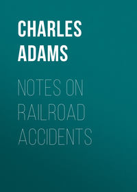 Adams Charles Francis - Notes on Railroad Accidents