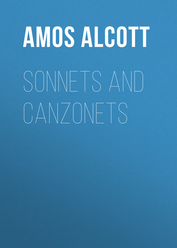 Alcott Amos Bronson Sonnets and Canzonets