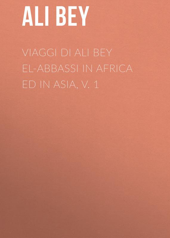 Ali Bey Viaggi di Ali Bey el-Abbassi in Africa ed in Asia, v. 1 geldof in africa