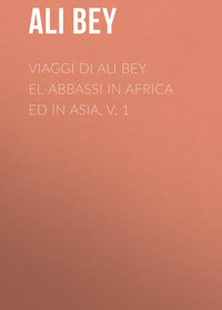 Bey, Ali  - Viaggi di Ali Bey el-Abbassi in Africa ed in Asia, v. 1