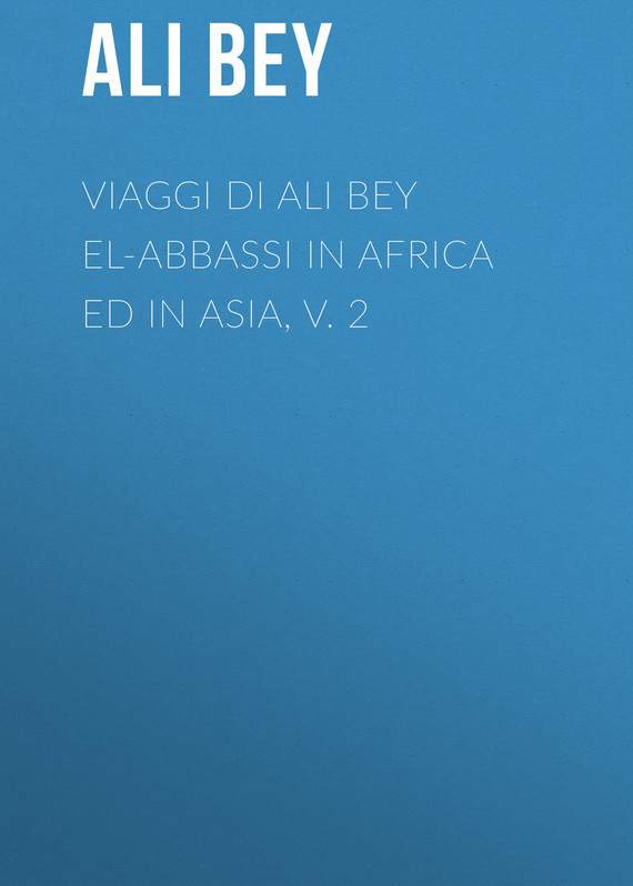 Ali Bey Viaggi di Ali Bey el-Abbassi in Africa ed in Asia, v. 2 geldof in africa