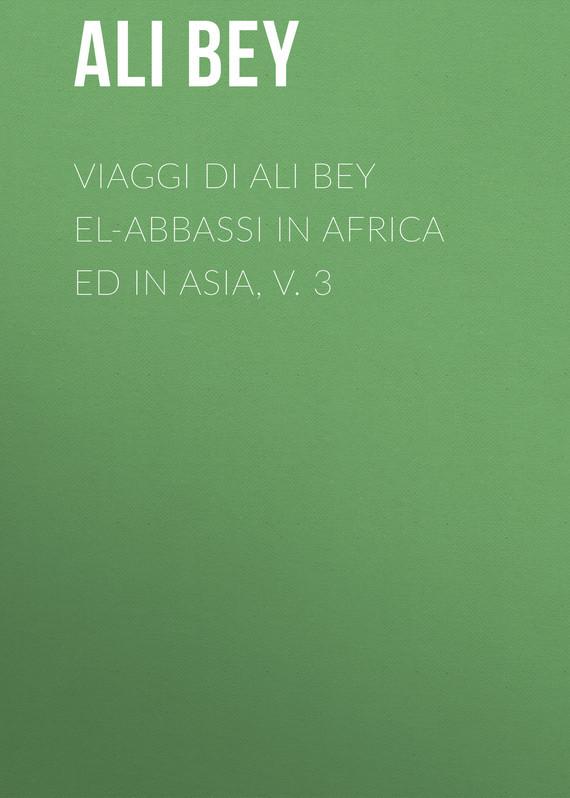 Ali Bey Viaggi di Ali Bey el-Abbassi in Africa ed in Asia, v. 3 geldof in africa