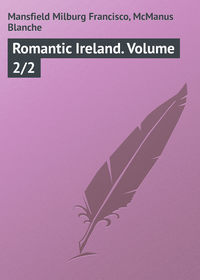 Francisco, Mansfield Milburg  - Romantic Ireland. Volume 2/2