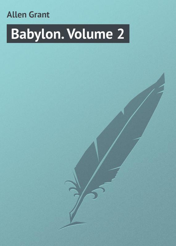 Allen Grant Babylon. Volume 2 allen grant strange stories
