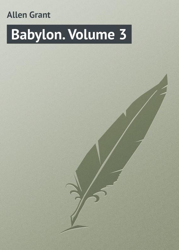 Allen Grant Babylon. Volume 3 gantz volume 34