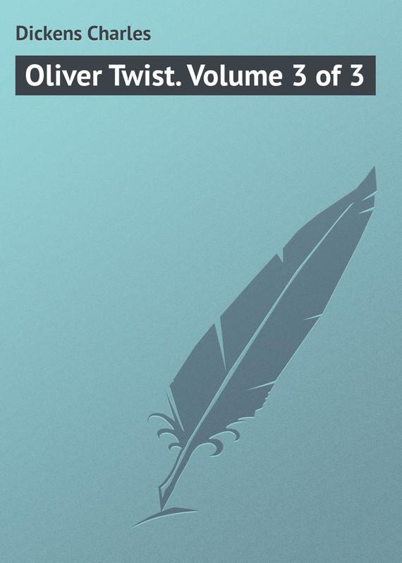 Чарльз Диккенс Oliver Twist. Volume 3 of 3 gantz volume 34